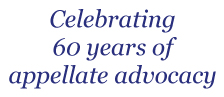 Celebrating 60 Years of Appellate Advocacy